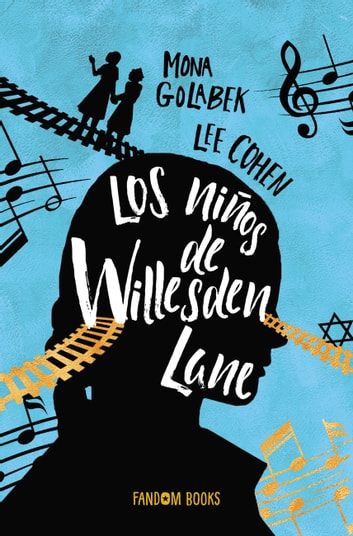 Los niños de Willesden Lane ebook by Mona Golabek