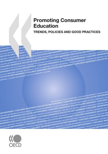 Promoting Consumer Education - Trends, Policies and Good Practices ebook by Collective