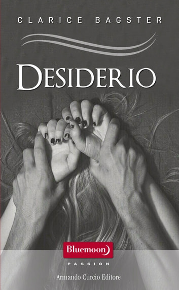 Desiderio ebook by Clarice Bagster