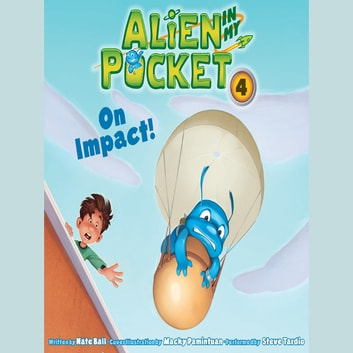 Alien in My Pocket #4: On Impact! audiobook by Nate Ball