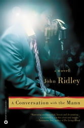 A Conversation with the Mann ebook by John Ridley