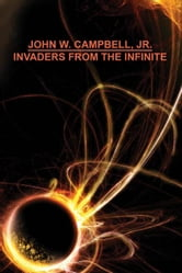 Invaders from the Infinite ebook by Campbell, John W.,