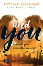 You 2. Need you (Edición mexicana) ebook by Estelle Maskame