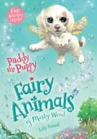 Paddy the Puppy - Fairy Animals of Misty Wood ebook by Lily Small