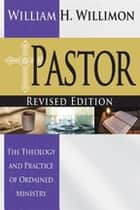 Pastor: Revised Edition ebook by William H. Willimon