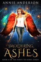 Smoldering Ashes ebook by Annie Anderson