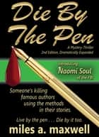 Die By The Pen: A Naomi Soul Mystery-Thriller ebook by Miles A. Maxwell