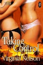 Taking Control ebook by Virginia Nelson