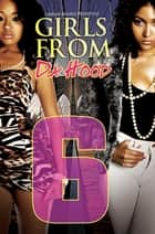 Girls From da Hood 6 ebook by Ashley, Jaquavis, Amaleka McCall