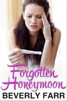 Forgotten Honeymoon - Summer Wedding Series ebook by Beverly Farr