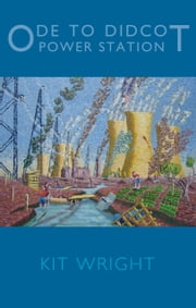 Ode to Didcot Power Station ebook by Kit Wright