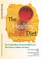 The Healthy Indian Diet (Color) ebook by Raj Patel