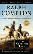 Ralph Compton The Cheyenne Trail ebook by Jory Sherman, Ralph Compton