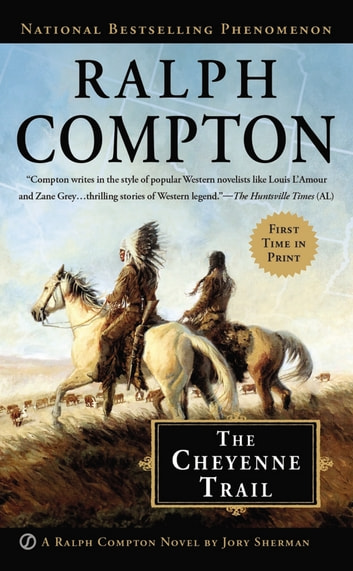 Ralph Compton The Cheyenne Trail ebook by Jory Sherman,Ralph Compton