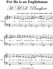 For He Is an Englishman Easy Piano Sheet Music ebook by Gilbert Sullivan