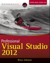 Professional Visual Studio 2012 ebook by Bruce Johnson