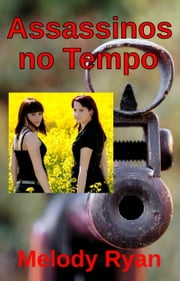 Assassinos no Tempo ebook by Melody Ryan