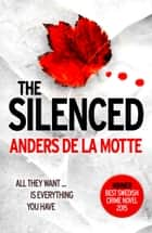 The Silenced ebook by Anders de la Motte