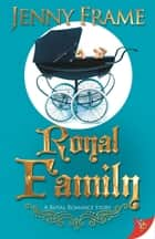Royal Family ebook by Jenny Frame