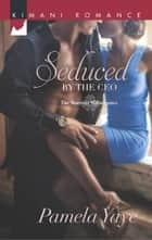 Seduced by the CEO (Mills & Boon Kimani) (The Morretti Millionaires, Book 2) ebook by Pamela Yaye