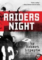 Raiders Night ebook by Robert Lipsyte