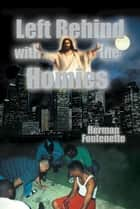 Left Behind with the Homies ebook by Herman Fontenette