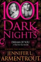Dream Of You: A Wait For You Novella ebook by Jennifer L. Armentrout