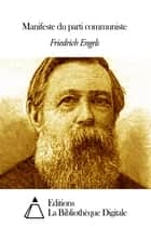 Manifeste du parti communiste ebook by Friedrich Engels