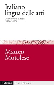 Italiano lingua delle arti - Un'avventura europea (1250-1650) ebook by Kobo.Web.Store.Products.Fields.ContributorFieldViewModel