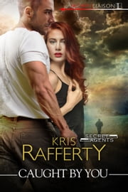 Caught by You ebook by Kris Rafferty