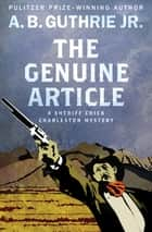 The Genuine Article ebook by A. B. Guthrie Jr.