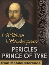 Pericles, Prince Of Tyre (Mobi Classics) ebook by William Shakespeare