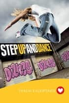 Step up and Dance ebook by Thalia Kalkipsakis