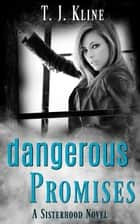 Dangerous Promises ebook by T.J. Kline
