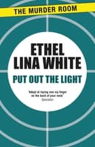 Put Out The Light ebook by Ethel Lina White