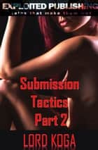 After Club SIXXX: Submission Tactics Part 2 ebook by