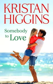 Somebody To Love ebook by Kristan Higgins