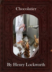 Chocolatier ebook by Henry Lockworth,Eliza Chairwood,Bradley Smith