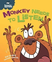 Monkey Needs to Listen ebook by Graves, Sue