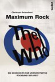 The Who - Maximum Rock I - Die Geschichte der verrücktesten Rockband der Welt - Band I ebook by Kobo.Web.Store.Products.Fields.ContributorFieldViewModel