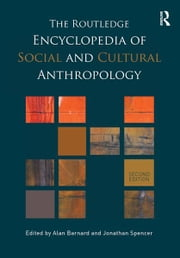 The Routledge Encyclopedia of Social and Cultural Anthropology ebook by Alan Barnard,Jonathan Spencer