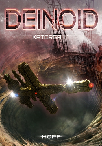 Deinoid 4: Katorga 11 ebook by Ben Ryker