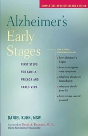 Alzheimer's Early Stages - First Steps for Family, Friends and Caregivers ebook by Daniel Kuhn,M.D. David A. Bennett
