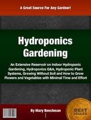 Hydroponics Gardening ebook by Mary Beechman