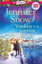 Vonken in de sneeuw ebook by Jennifer Snow, Wilma Hoving