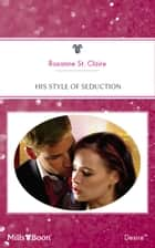 His Style Of Seduction ebook by Roxanne St Clair