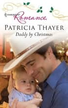 Daddy by Christmas ebook by Patricia Thayer