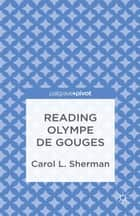 Reading Olympe de Gouges ebook by C. Sherman