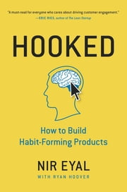 Hooked - How to Build Habit-Forming Products ebook by Nir Eyal, Ryan Hoover