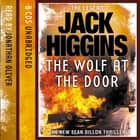 The Wolf at the Door (Sean Dillon Series, Book 17) audiobook by Jack Higgins